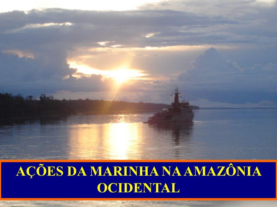 AÇÕES DA MARINHA NA AMAZÔNIA OCIDENTAL