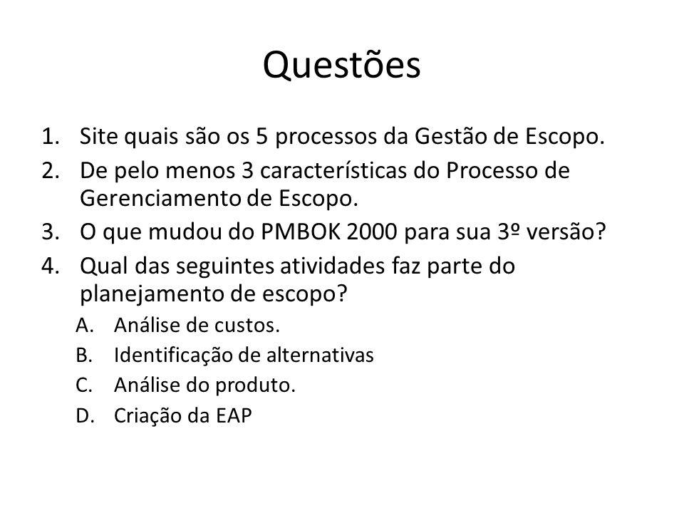 Questões Site quais são os 5 processos da Gestão de Escopo.