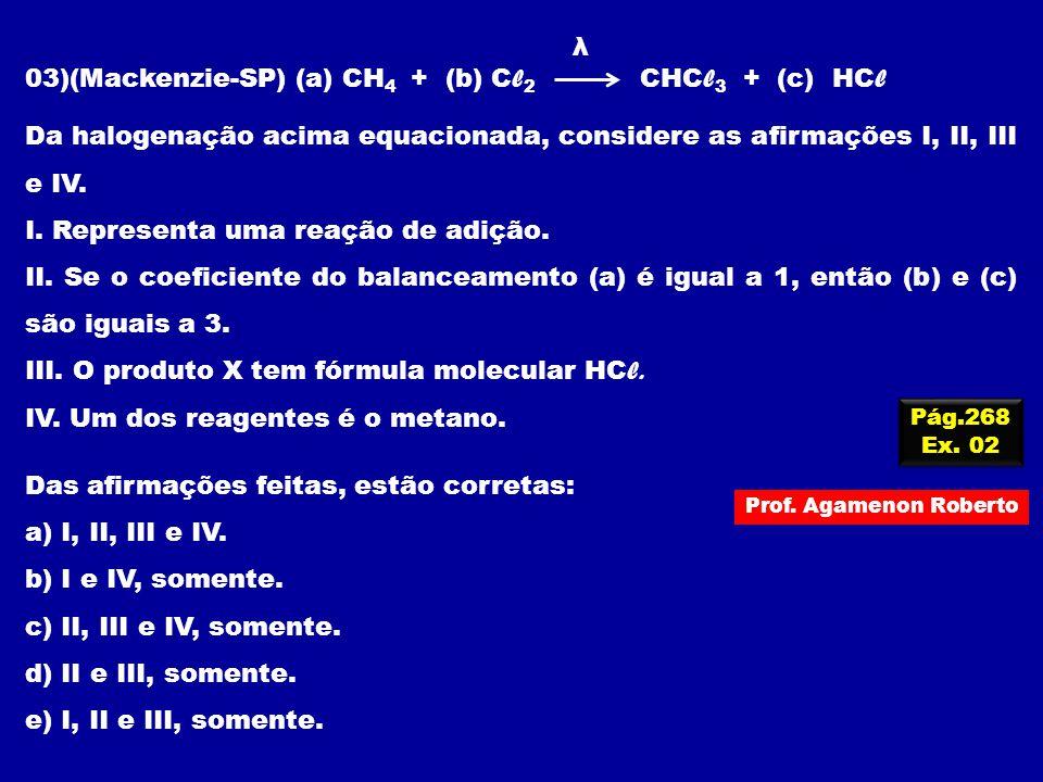 03)(Mackenzie-SP) (a) CH4 + (b) Cl2 CHCl3 + (c) HCl