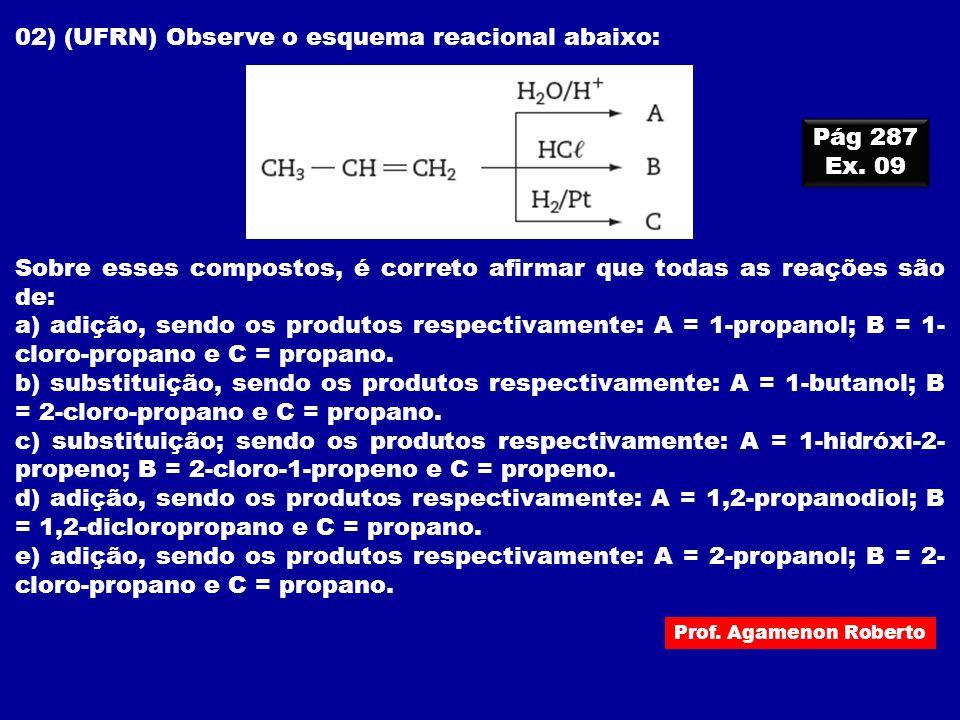 02) (UFRN) Observe o esquema reacional abaixo: