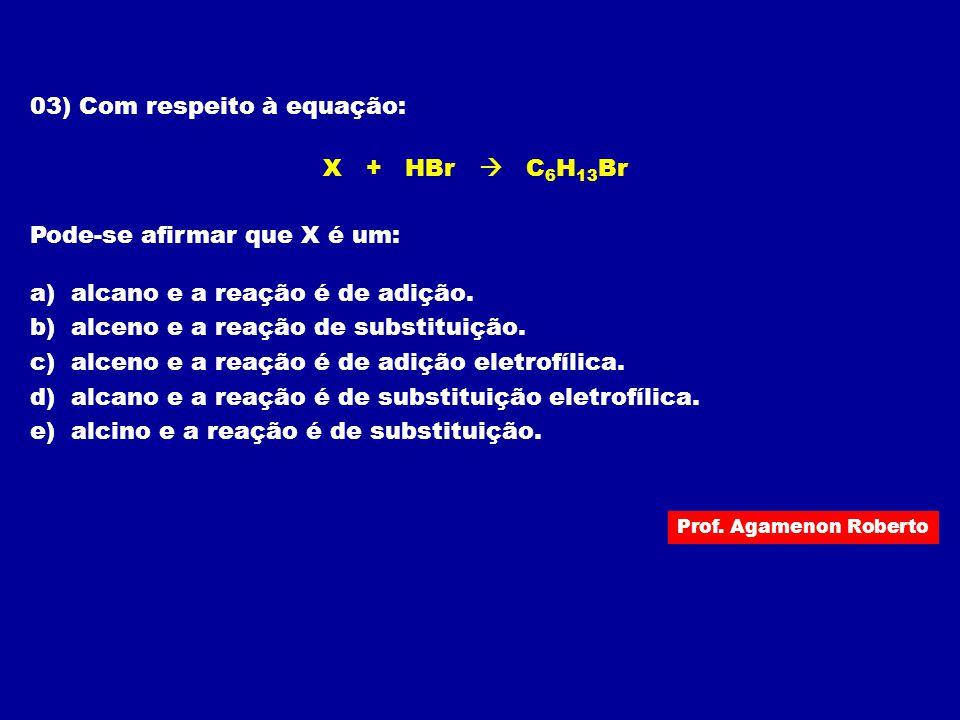 03) Com respeito à equação: