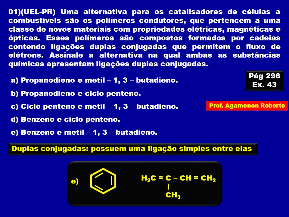 a) Propanodieno e metil – 1, 3 – butadieno.