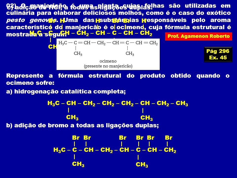c) adição de HCl, a todas as ligações duplas.