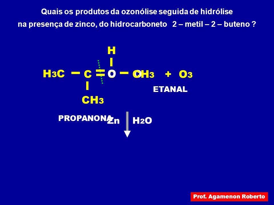 Quais os produtos da ozonólise seguida de hidrólise