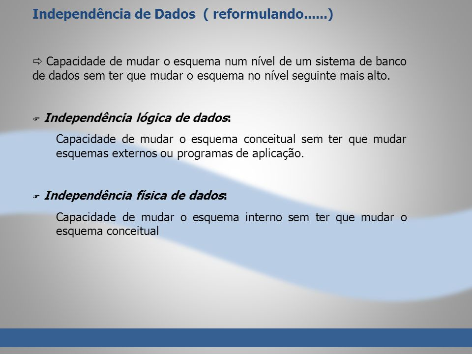 Independência de Dados ( reformulando......)