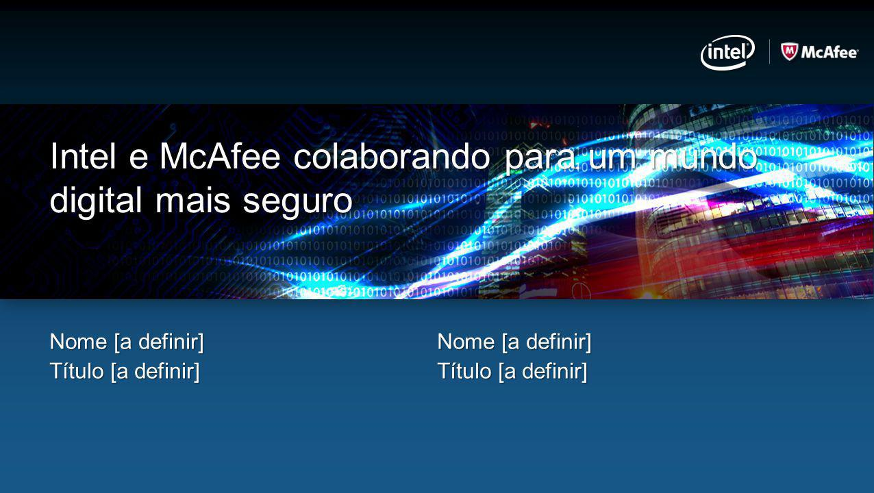 Intel e McAfee colaborando para um mundo digital mais seguro