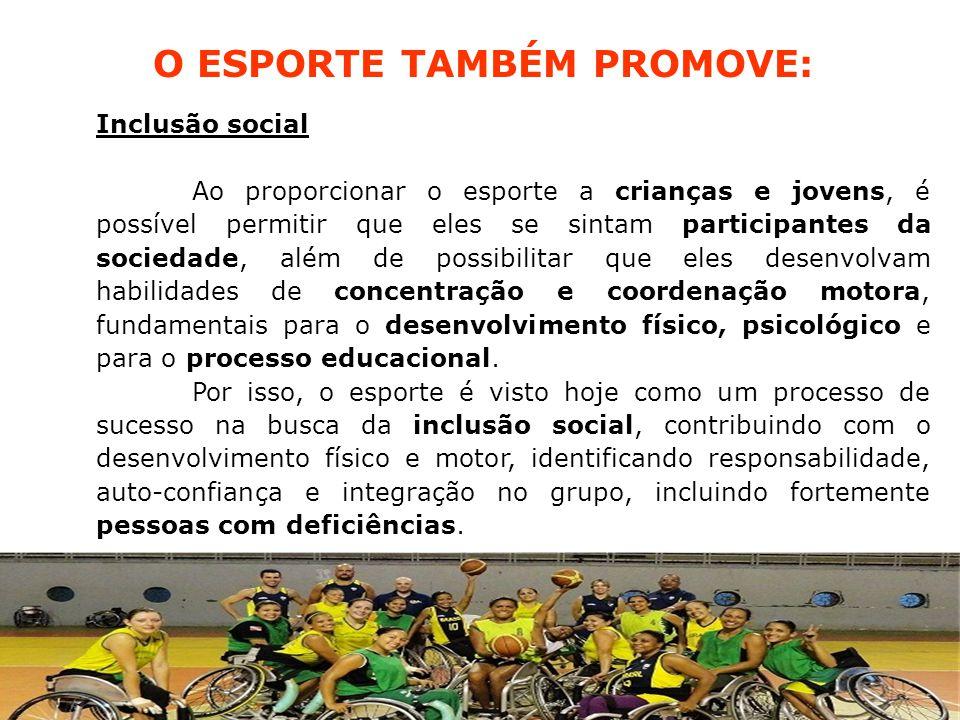 O ESPORTE TAMBÉM PROMOVE: