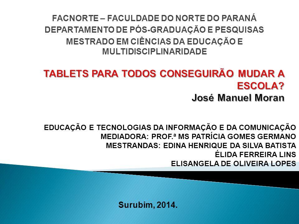 TABLETS PARA TODOS CONSEGUIRÃO MUDAR A ESCOLA José Manuel Moran