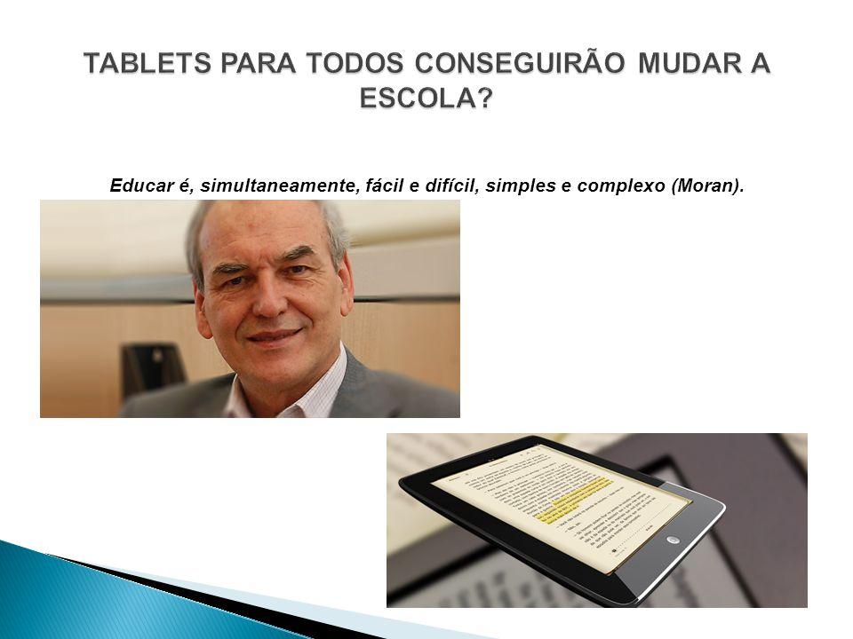 TABLETS PARA TODOS CONSEGUIRÃO MUDAR A ESCOLA
