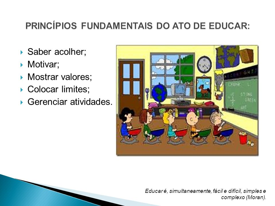 PRINCÍPIOS FUNDAMENTAIS DO ATO DE EDUCAR: