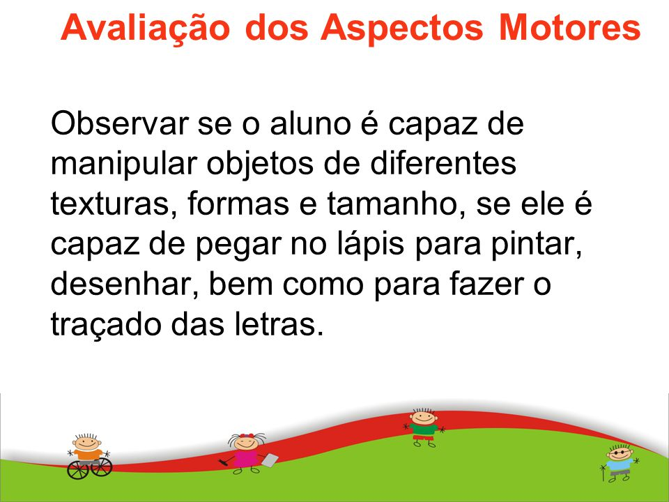Avaliação dos Aspectos Motores