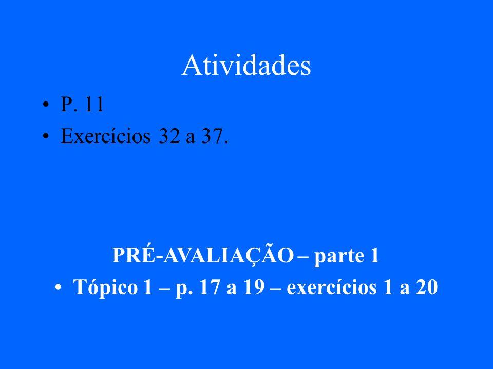 Tópico 1 – p. 17 a 19 – exercícios 1 a 20
