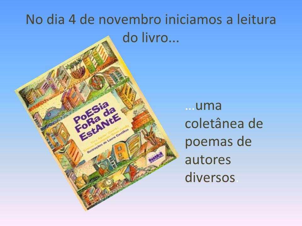 No dia 4 de novembro iniciamos a leitura do livro...