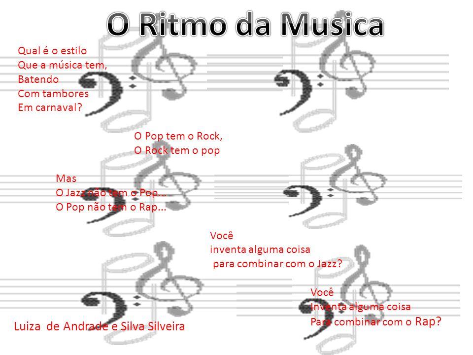 O Ritmo da Musica Luiza de Andrade e Silva Silveira Qual é o estilo