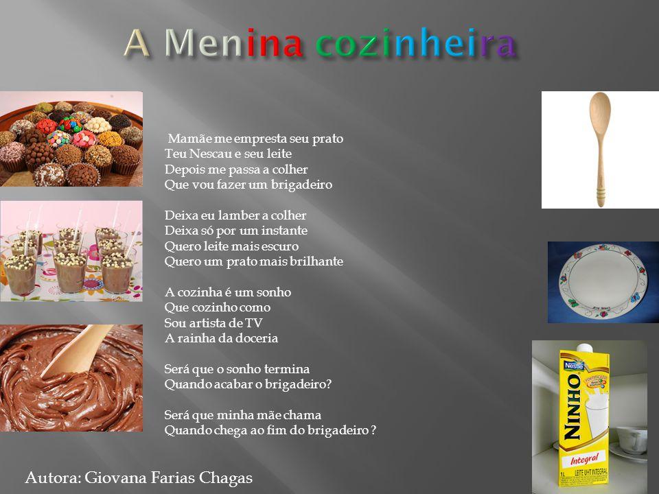 A Menina cozinheira Autora: Giovana Farias Chagas