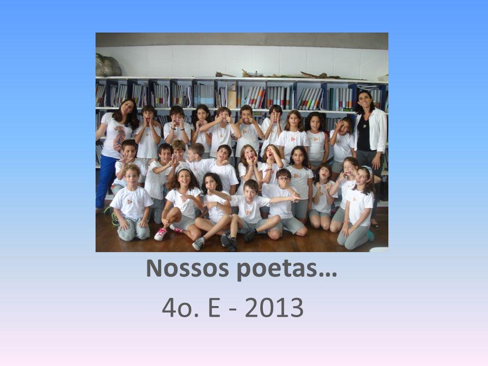Nossos poetas… 4o. E - 2013