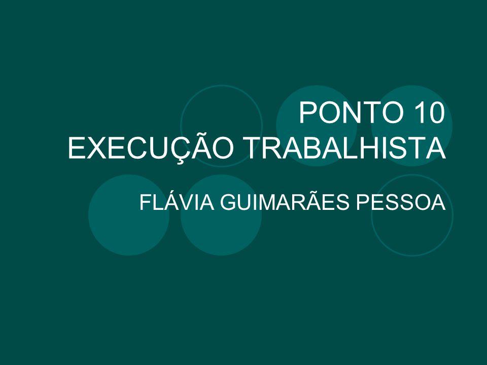 PONTO 10 EXECUÇÃO TRABALHISTA