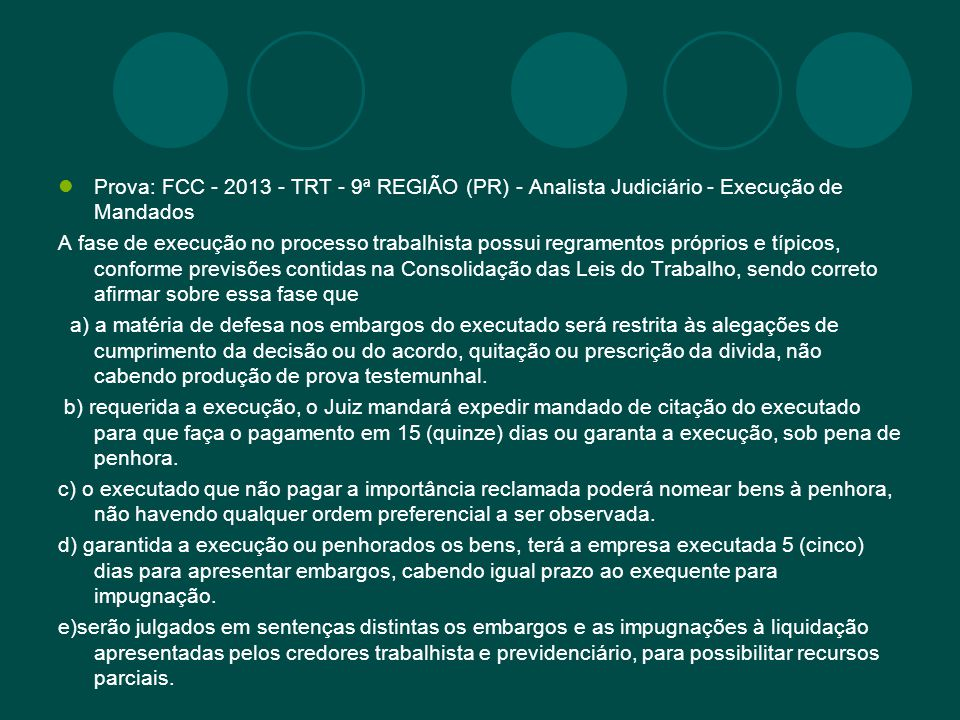 Prova: FCC - 2013 - TRT - 9ª REGIÃO (PR) - Analista Judiciário - Execução de Mandados