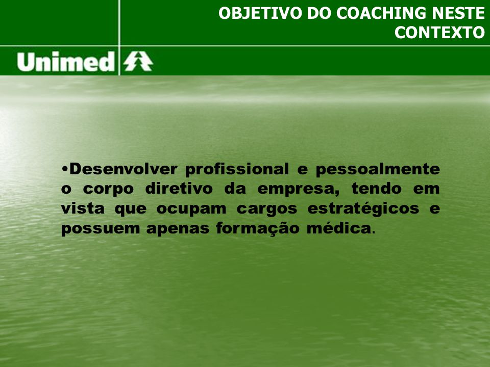 OBJETIVO DO COACHING NESTE CONTEXTO