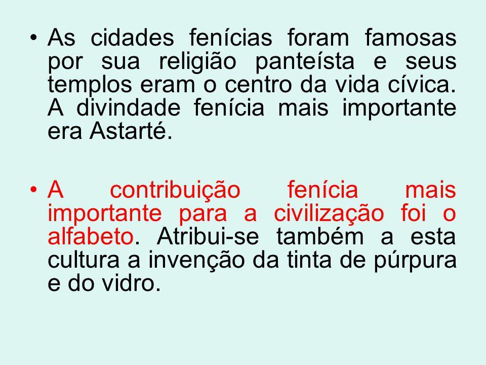 As cidades fenícias foram famosas por sua religião panteísta e seus templos eram o centro da vida cívica. A divindade fenícia mais importante era Astarté.