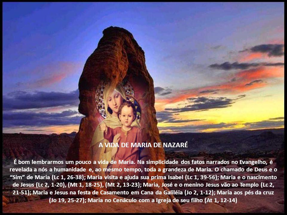 A VIDA DE MARIA DE NAZARÉ É bom lembrarmos um pouco a vida de Maria