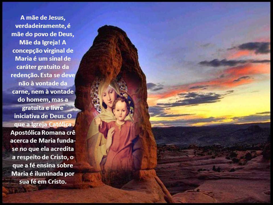 A mãe de Jesus, verdadeiramente, é mãe do povo de Deus, Mãe da Igreja