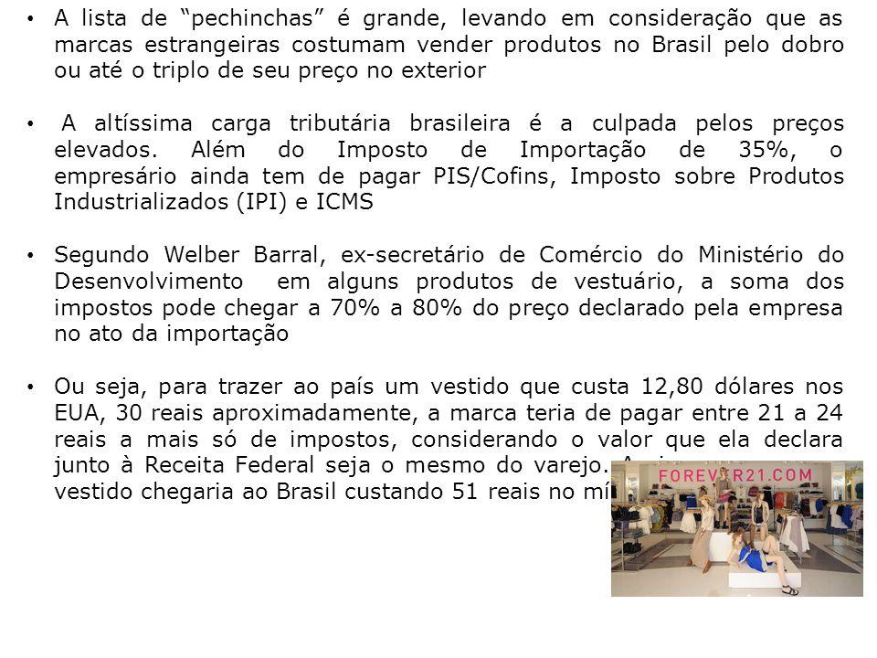 A lista de pechinchas é grande, levando em consideração que as marcas estrangeiras costumam vender produtos no Brasil pelo dobro ou até o triplo de seu preço no exterior