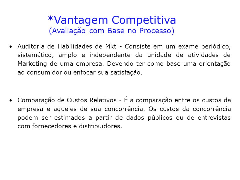 *Vantagem Competitiva (Avaliação com Base no Processo)