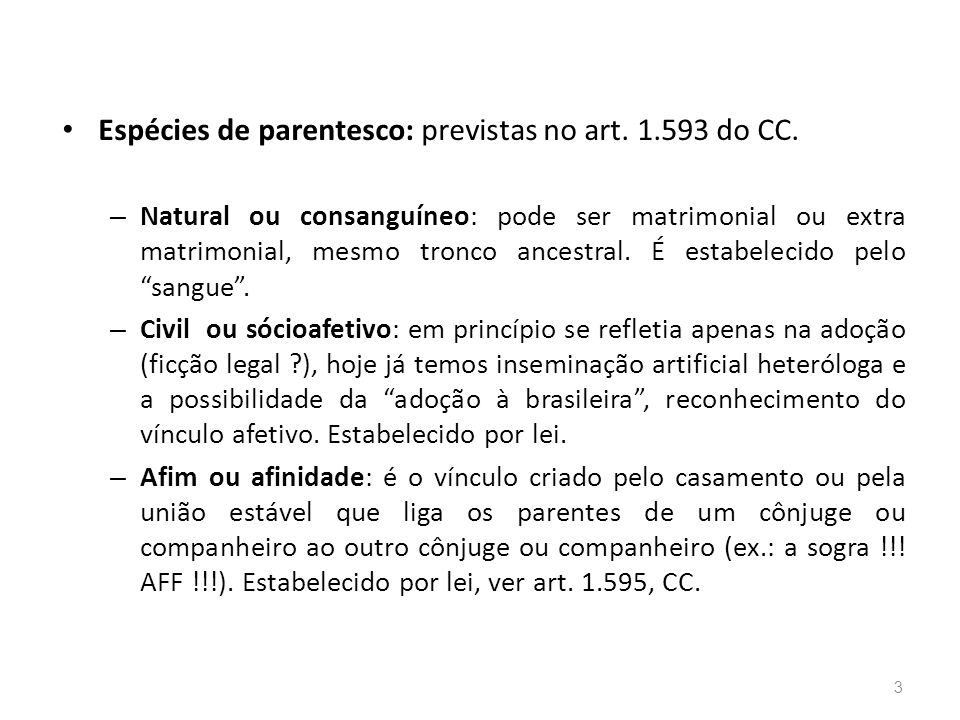 Espécies de parentesco: previstas no art. 1.593 do CC.