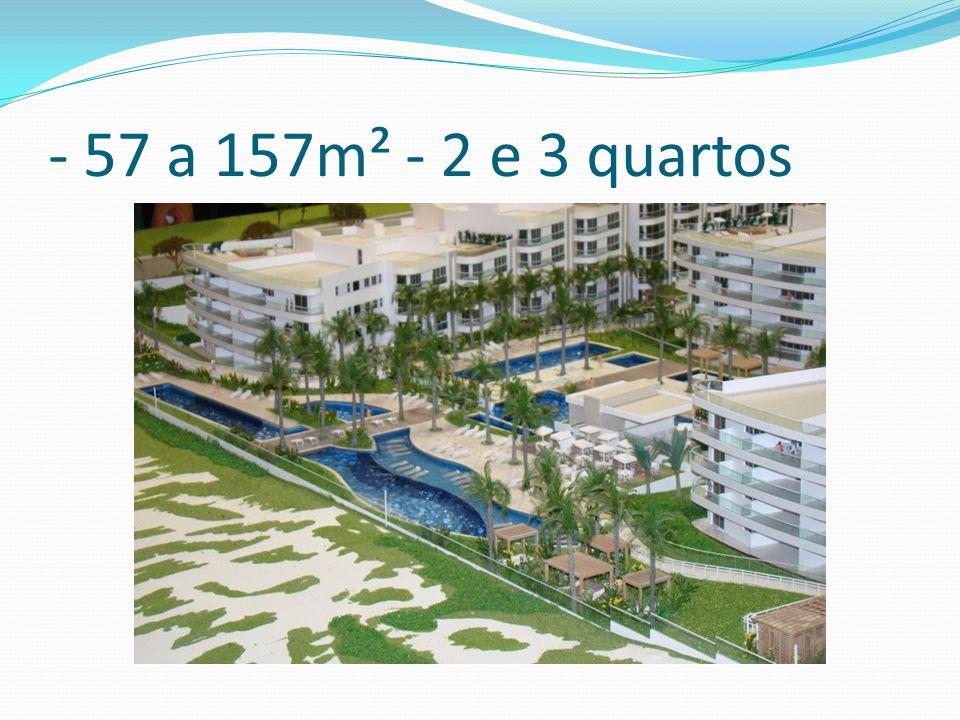 - 57 a 157m² - 2 e 3 quartos