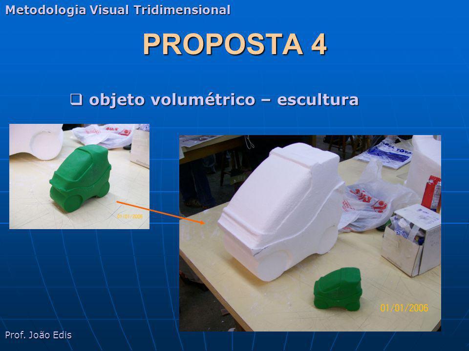 PROPOSTA 4 objeto volumétrico – escultura