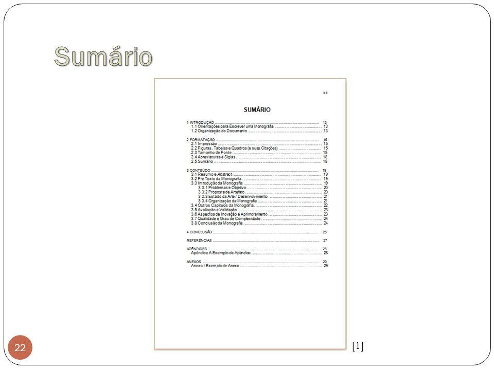 Sumário Seções primarias devem em maiúsculo e enumeradas. Seções secundarias devem ser escrito em negrito.