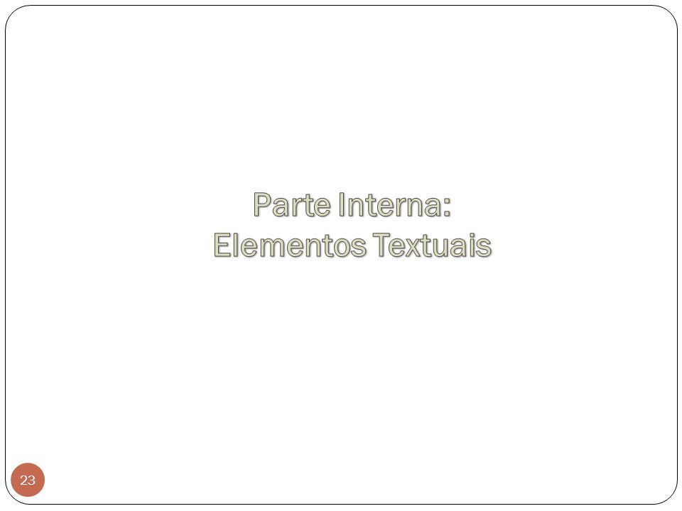 Parte Interna: Elementos Textuais