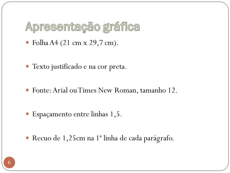 Apresentação gráfica Folha A4 (21 cm x 29,7 cm).