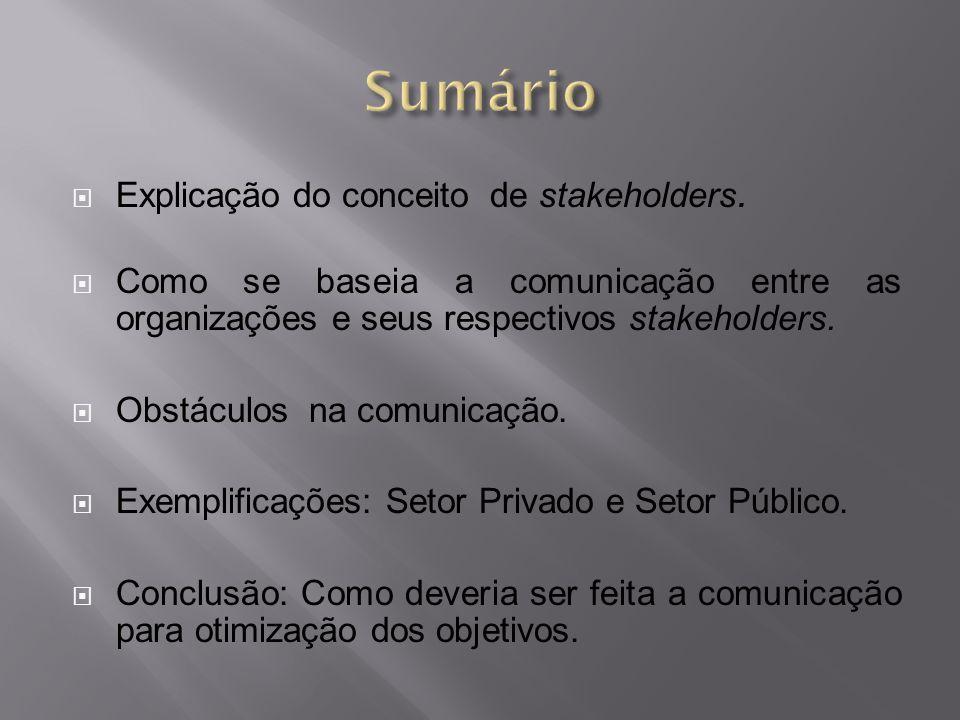Sumário Explicação do conceito de stakeholders.