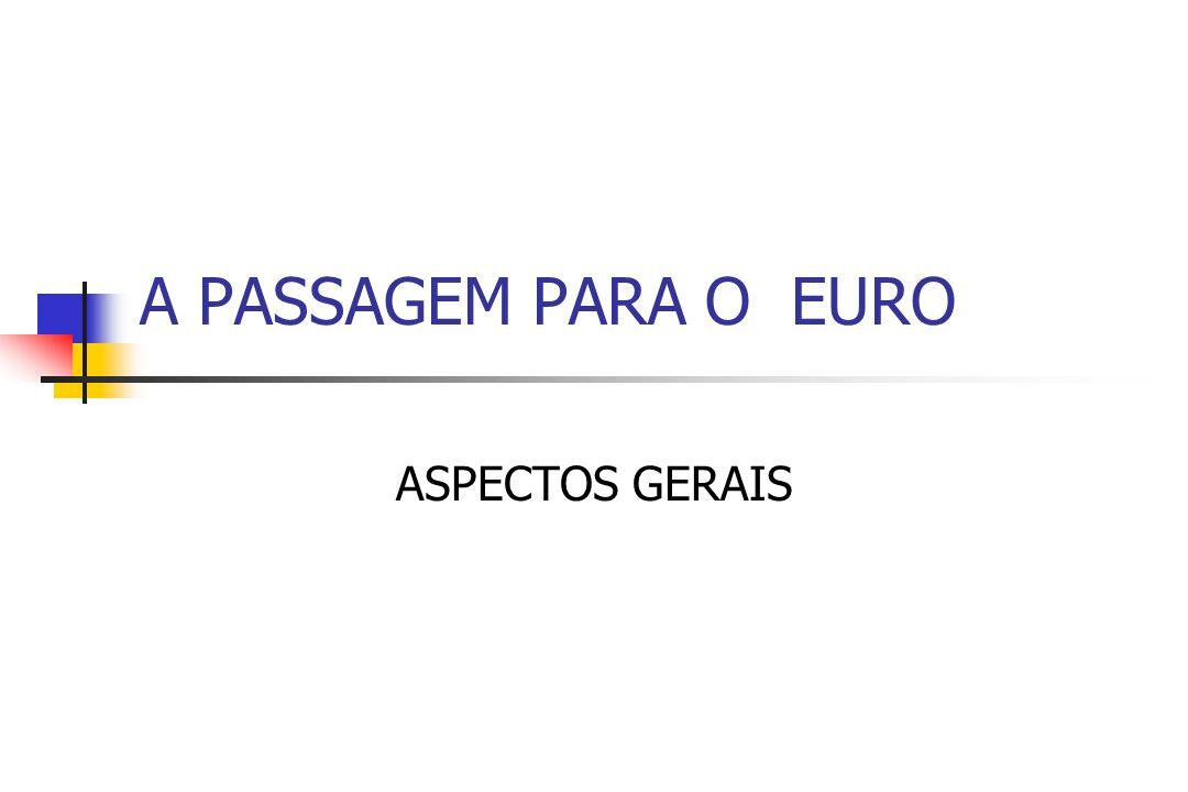 A PASSAGEM PARA O EURO ASPECTOS GERAIS