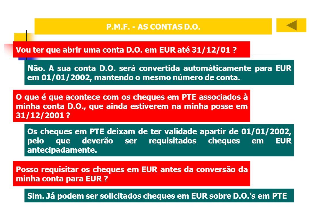 P.M.F. - AS CONTAS D.O. Vou ter que abrir uma conta D.O. em EUR até 31/12/01