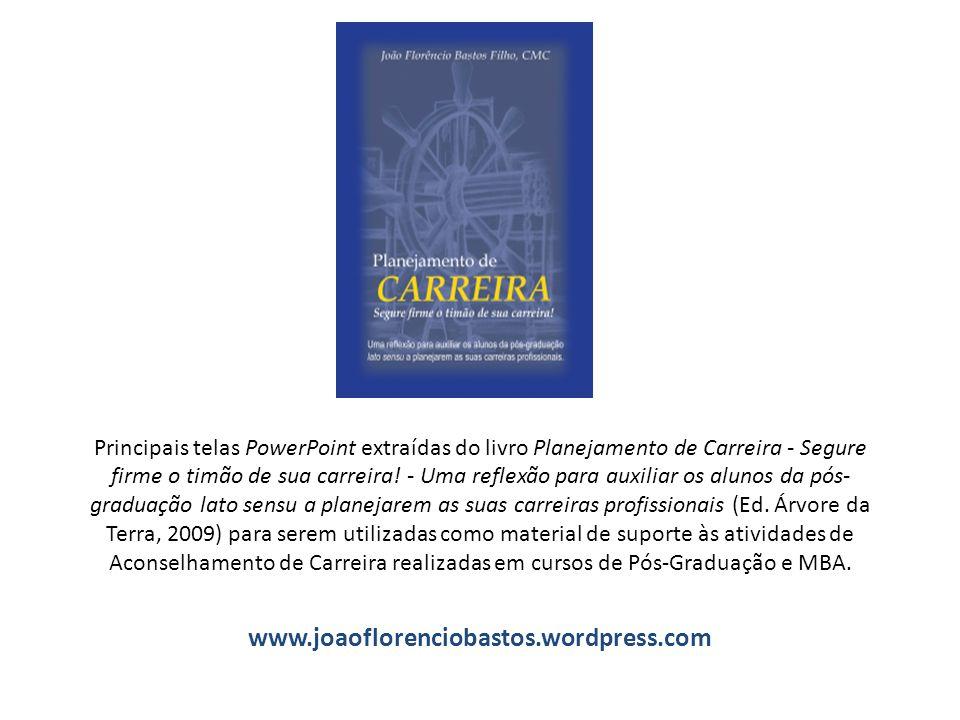 Principais telas PowerPoint extraídas do livro Planejamento de Carreira - Segure firme o timão de sua carreira.