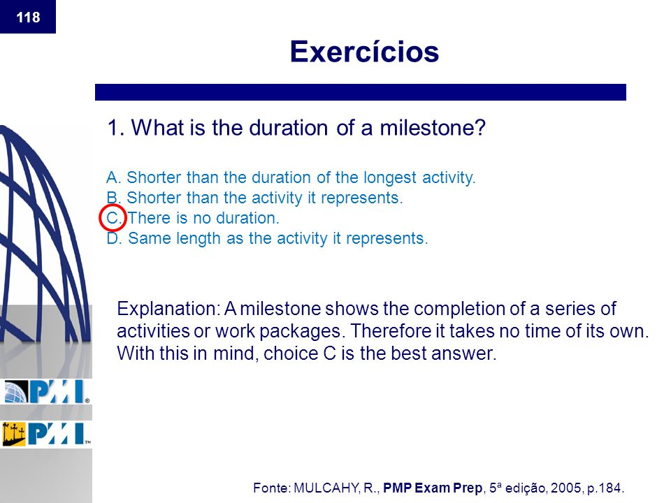 Exercícios 1. What is the duration of a milestone