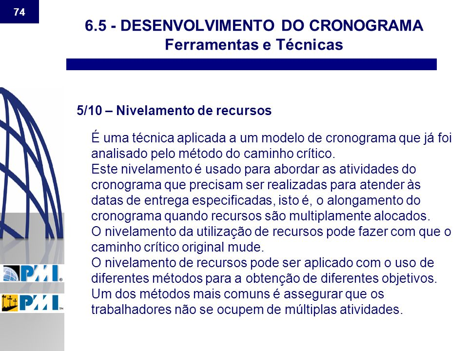 6.5 - DESENVOLVIMENTO DO CRONOGRAMA Ferramentas e Técnicas