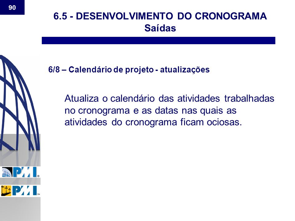 6.5 - DESENVOLVIMENTO DO CRONOGRAMA Saídas
