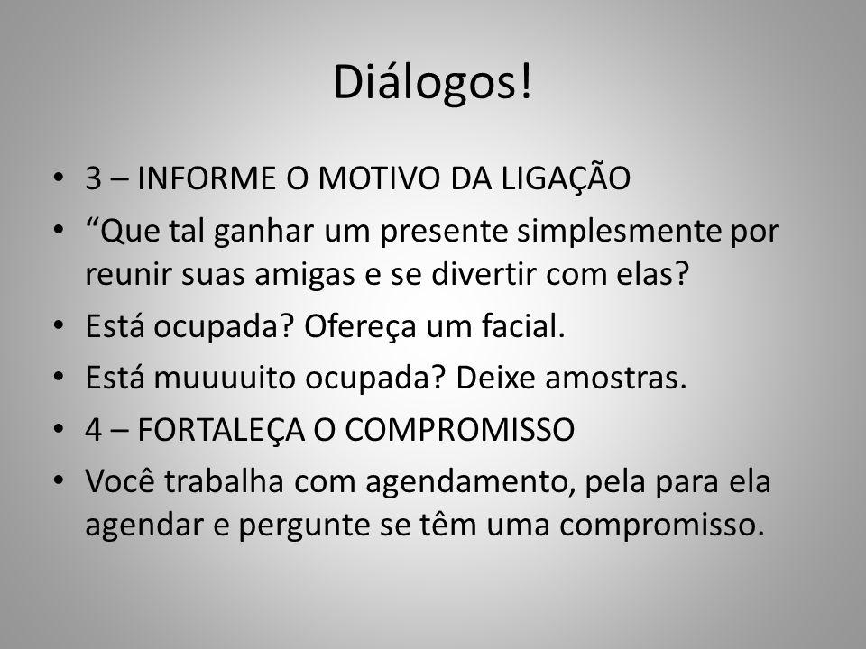 Diálogos! 3 – INFORME O MOTIVO DA LIGAÇÃO
