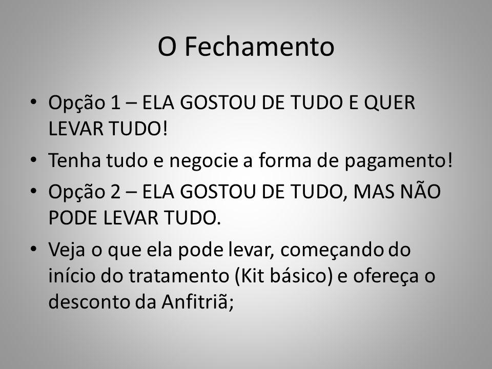 O Fechamento Opção 1 – ELA GOSTOU DE TUDO E QUER LEVAR TUDO!