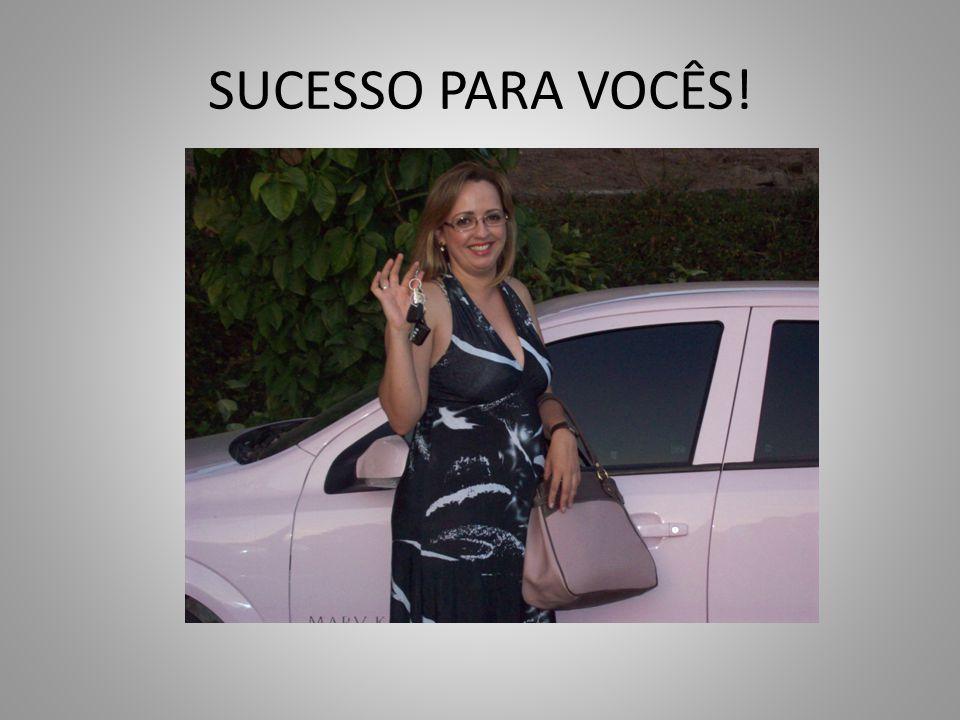 SUCESSO PARA VOCÊS!