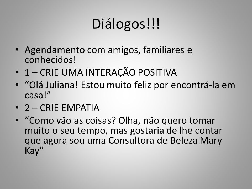 Diálogos!!! Agendamento com amigos, familiares e conhecidos!