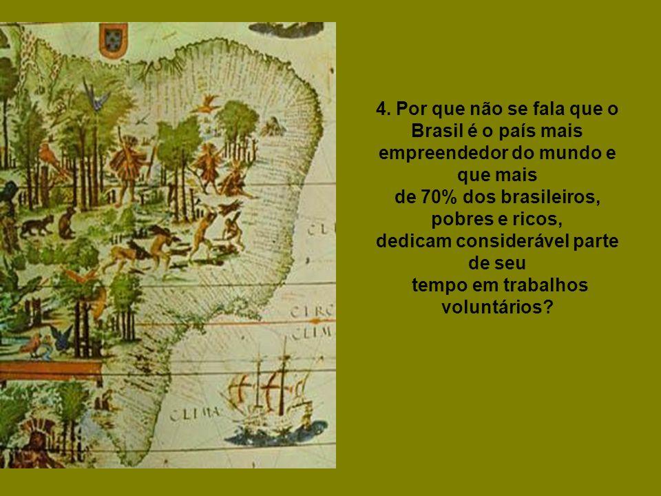 4. Por que não se fala que o Brasil é o país mais