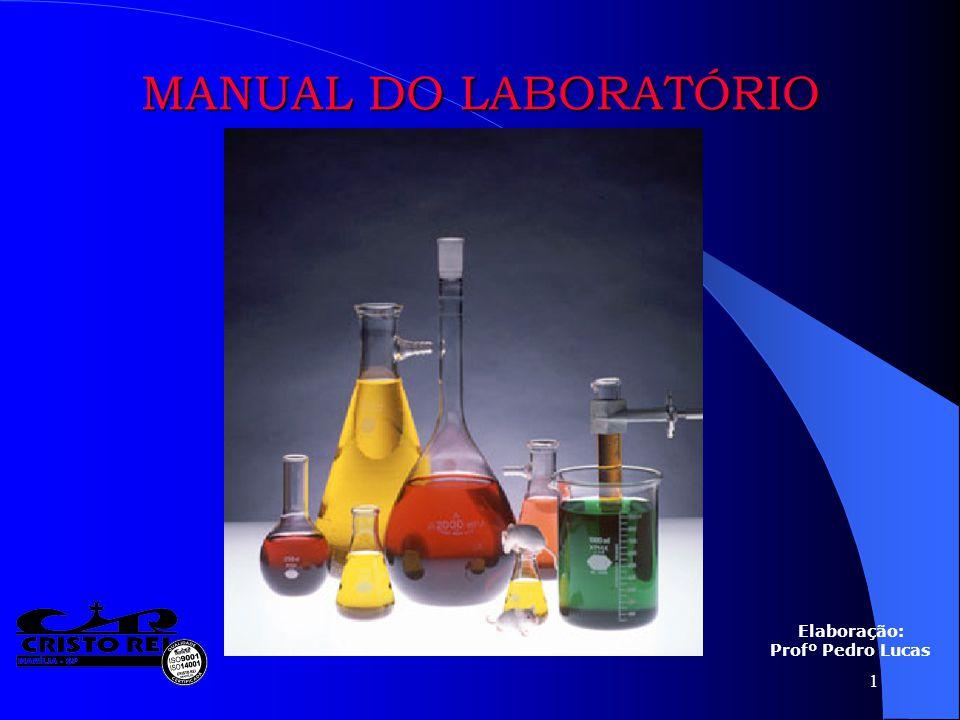 MANUAL DO LABORATÓRIO Elaboração: Profº Pedro Lucas
