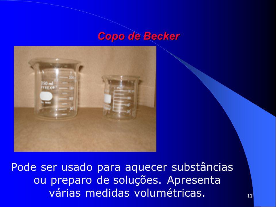 Copo de Becker Pode ser usado para aquecer substâncias ou preparo de soluções.