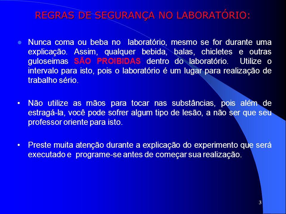 REGRAS DE SEGURANÇA NO LABORATÓRIO:
