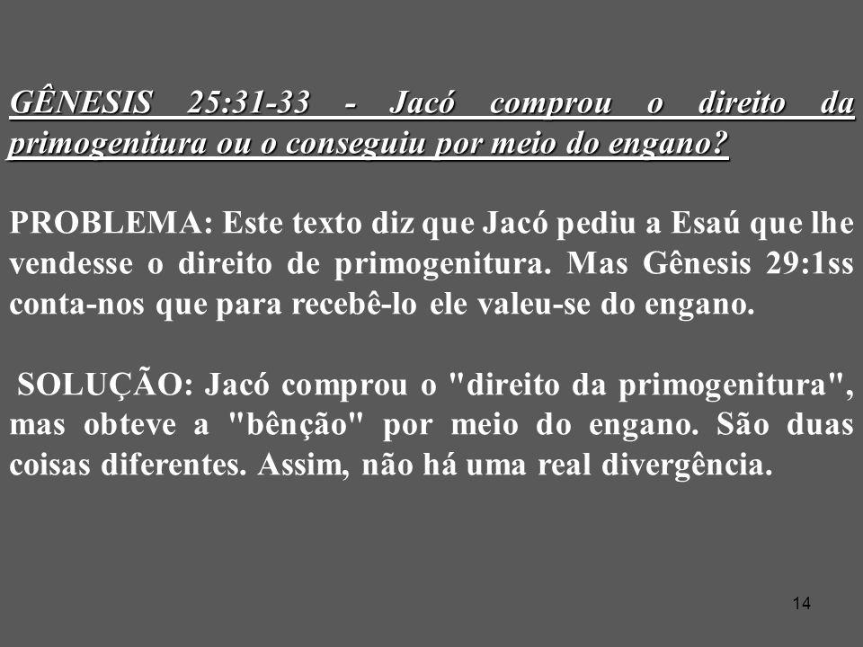 GÊNESIS 25:31-33 - Jacó comprou o direito da primogenitura ou o conseguiu por meio do engano